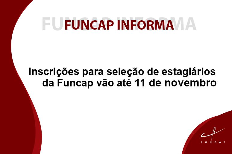 Inscrições para seleção de estagiários da Funcap vão até 11 de novembro