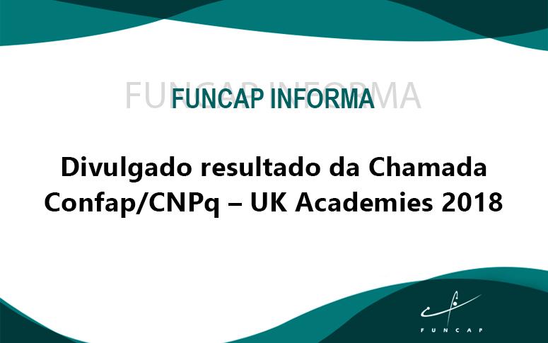 Divulgado o resultado da Chamada Confap/CNPq – UK Academies 2018