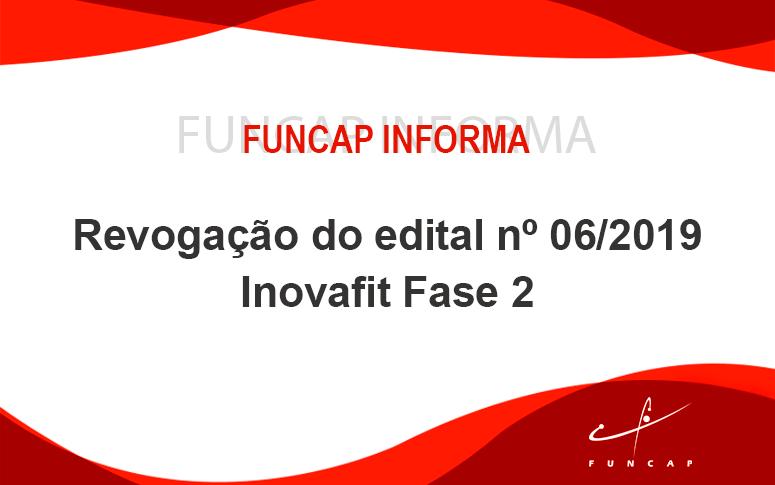 Revogação do edital nº 06/2019 Inovafit Fase 2